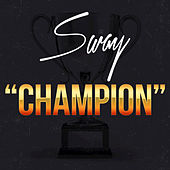Champion - Single by Sway