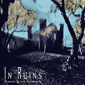 In Ruins by Robert Scott Thompson