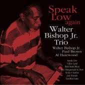 Speak Low Again by Walter Bishop Jr.
