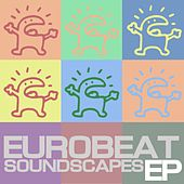 Eurobeat Soundscape - EP by Various Artists