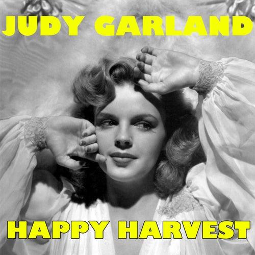Happy Harvest by Judy Garland