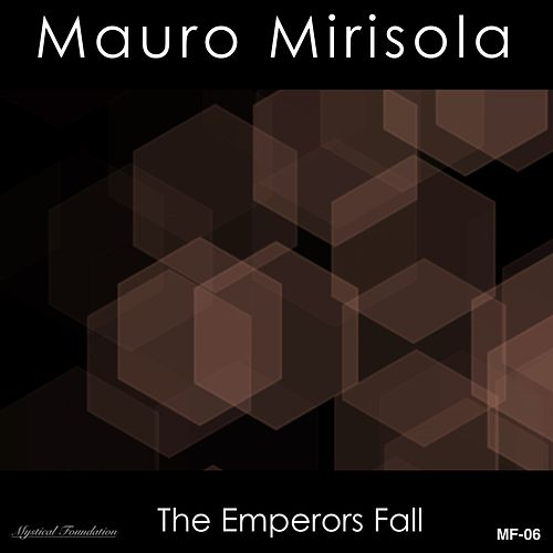 The Emperors Fall by Mauro Mirisola
