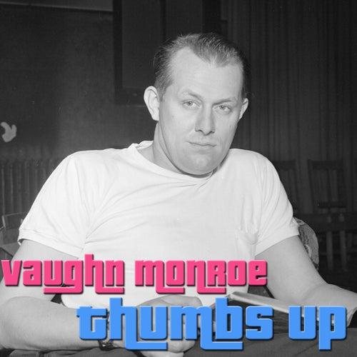 Thumbs Up by Vaughn Monroe