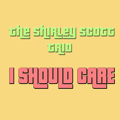I Should Care by Shirley Scott
