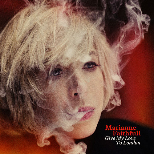 Give My Love to London by Marianne Faithfull