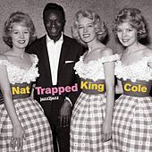Trapped - Summer Big Band Fun by Nat King Cole