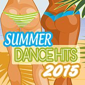 Summer Dance Hits 2015 by Various Artists