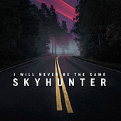 Skyhunter - Single by I Will Never Be The Same