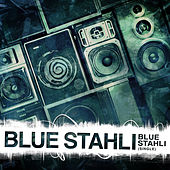Blue Stahli - Single by Blue Stahli
