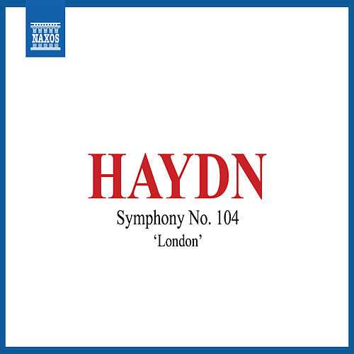 Haydn: Symphony No. 104 in D Major, Hob. I:104