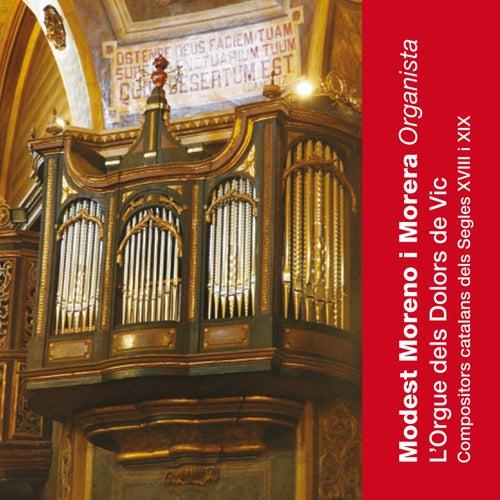 L'Orgue Dels Dolors de Vic (Compositors Catalans Dels Segles XVIII I XIX) by Modest Moreno i Morera