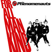 For All Mankind by The Phenomenauts