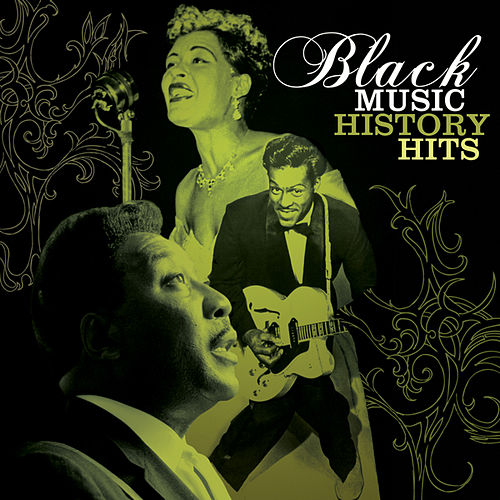 Black Music History Hits by Various Artists