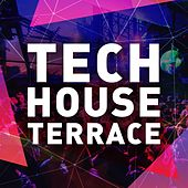 Tech House Terrace by Various Artists