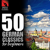 50 German Classics for Beginners by Various Artists