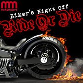Biker's Night Off: Ride or Die by Various Artists