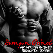 Bump 'N' Grind - Hip-Hop Valentines Seduction Songs von Various Artists