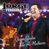 Quem Ganha São As Mulheres by Jorge Ferreira