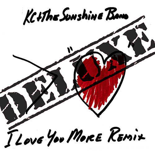 I Love You More Remix: Deluxe von KC & the Sunshine Band