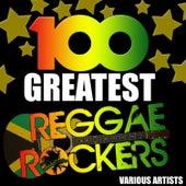 100 Greatest Reggae Rockers von Various Artists