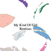 My Kind Of Girl Remixes by Citizens!