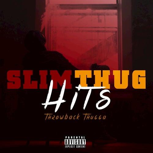 Throwback Thugga Hits by Slim Thug