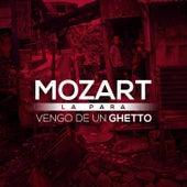 Vengo De Un Ghetto by Mozart La Para