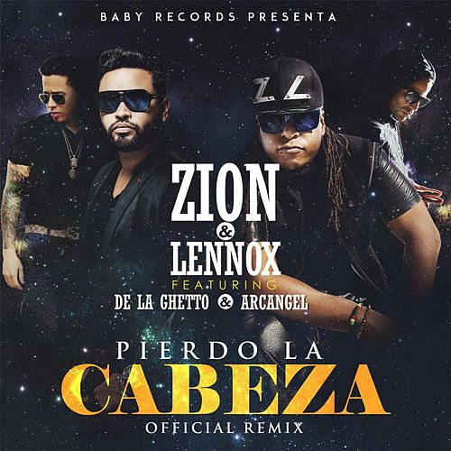 Pierdo la Cabeza (Remix) [feat. Arcangel & De la Ghetto] by Zion