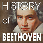 The History of Beethoven (100 Famous Songs) by Various Artists