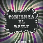 Comienza el Baile, Vol. 7 by Various Artists