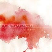 La Música House, Vol. 1 by Various Artists