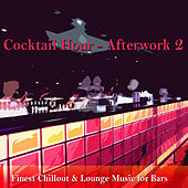 Cocktail Hour- Afterwork 2 (Finest Chillout & Lounge Music for Bars) by Various Artists