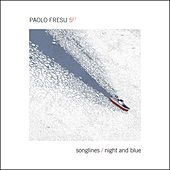 Songlines / Night & Blue by Paolo Fresu