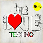 We Love Techno (90s) by Various Artists