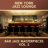 Bar Jazz Masterpieces, Vol. 2 by New York Jazz Lounge