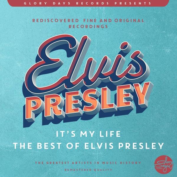 It S My Life The Best Of Elvis Presley Von Elvis Presley Napster