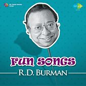 Fun Songs: R.D. Burman by Various Artists