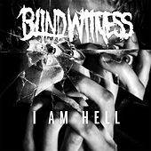 I Am Hell by Blind Witness