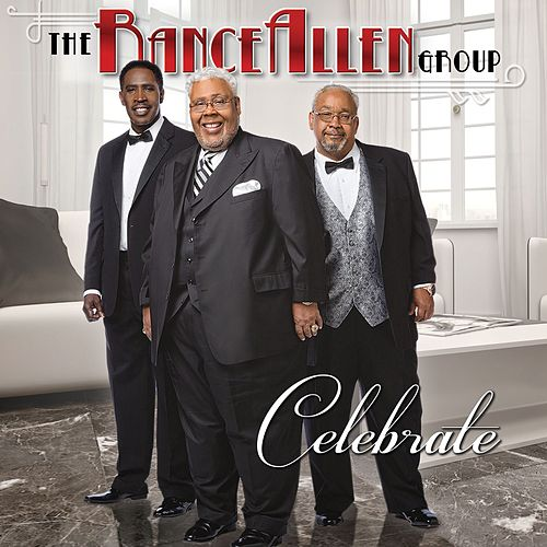 Celebrate (Deluxe Edition) by Rance Allen Group