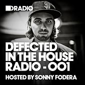 Defected In The House Radio Show: Episode 001 (hosted by Sonny Fodera) by Various Artists