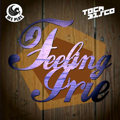 Feeling Irie by Tocadisco
