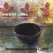 Ancient China: Music of the Chinese Dynasties by Various Artists