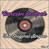 Canción De Rock, The Original Singles Vol. 4 by Various Artists