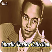 Charlie Parker Collection, Vol. 2 by Charlie Parker