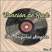 Canción de Rock, The Original Singles Vol. 8 by Various Artists