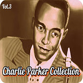 Charlie Parker Collection, Vol. 3 by Charlie Parker