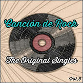 Canción de Rock, The Original Singles Vol. 5 by Various Artists