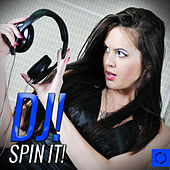 Dj! Spin It! by Various Artists