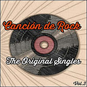 Canción de Rock, The Original Singles Vol. 3 by Various Artists