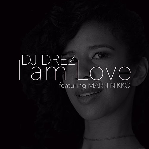 I Am Love by DJ Drez